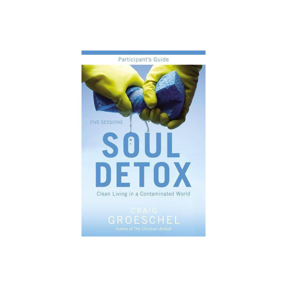 Soul Detox By Craig Groeschel Paperback