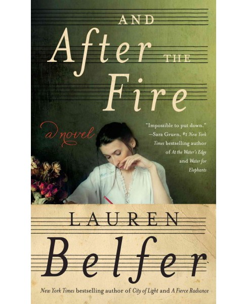 And After the Fire (Hardcover) (Lauren Belfer) - image 1 of 1