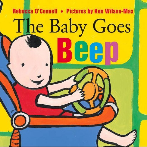The Baby Goes Beep - by  Rebecca O'Connell (Board_book) - image 1 of 1