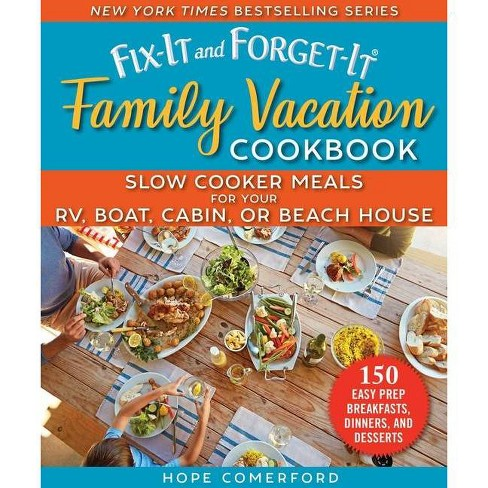 Fix-It and Forget-It Family Vacation Cookbook - (Fix-It and Enjoy-It!) by  Hope Comerford (Paperback) - image 1 of 1