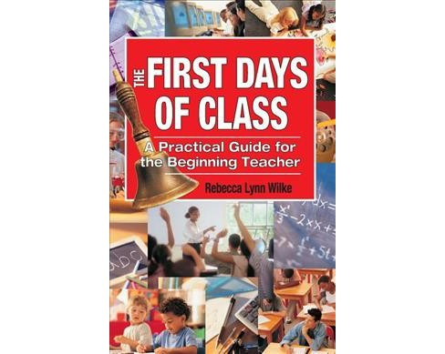 First Days of Class : A Practical Guide for the Beginning Teacher - Reprint by Rebecca Lynn Wilke - image 1 of 1