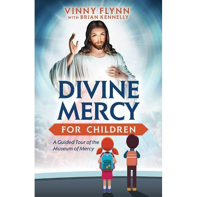 Divine Mercy for Children - by  Vinny Flynn & Brian Kennelly (Paperback)