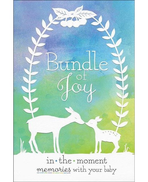 Bundle of Joy : In-the-moment Memories With Your Baby (Hardcover) - image 1 of 1