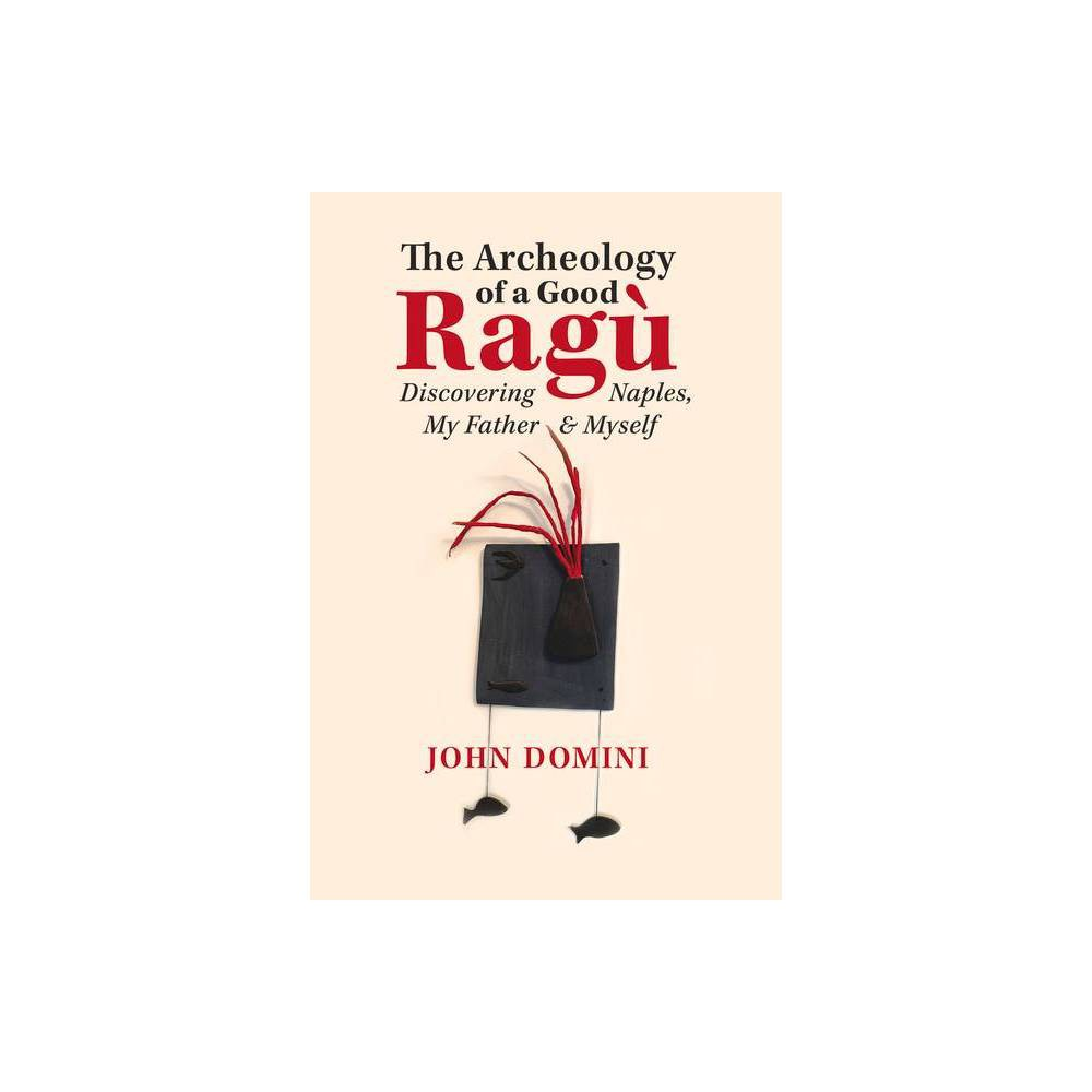 The Archeology Of A Good Rag Volume 36 Guernica World Editions By John Domini Paperback