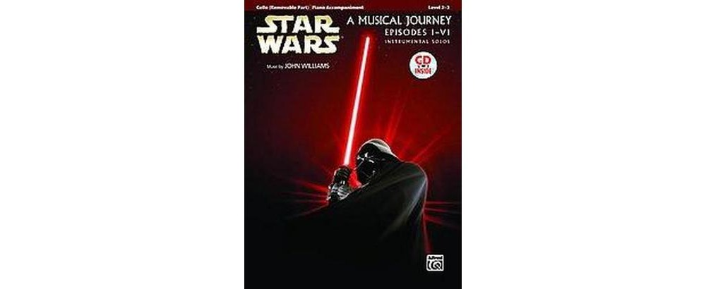 Star Wars A Musical Journey Episodes 1-6 : Cello/Piano (P...