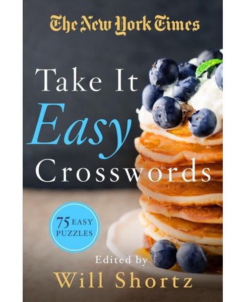 New York Times Take It Easy Crossword Puzzles : 75 Easy Puzzles -  (Paperback) - image 1 of 1