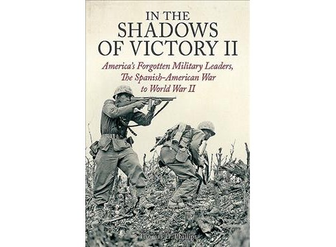 In the Shadows of Victory II : America's Forgotten Military Leaders, The Spanish-American War to World - image 1 of 1