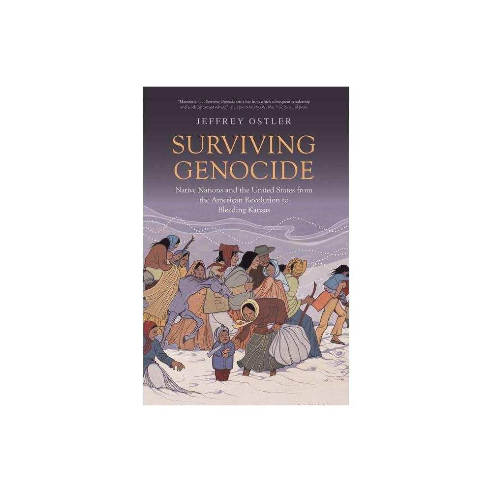 Surviving Genocide By Jeffrey Ostler Paperback