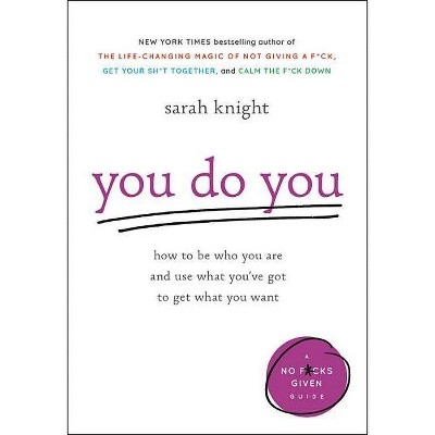 You Do You - (No F*cks Given Guide) by  Sarah Knight (Hardcover)