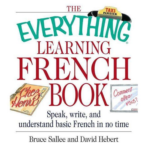 The Everything Learning French Book - (Everything (Language & Writing)) by  Bruce Sallee & David Hebert - image 1 of 1
