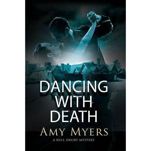 Dancing with Death - (Nell Drury Mystery) by  Amy Myers (Hardcover) - image 1 of 1