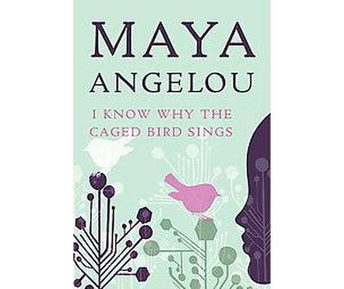 I Know Why the Caged Bird Sings (Paperback) (Maya Angelou) - image 1 of 1
