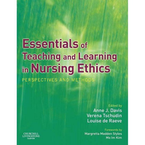 Essentials of Teaching and Learning in Nursing Ethics - by  Anne Davis & Verena Tschudin & Louise Tew (Paperback) - image 1 of 1