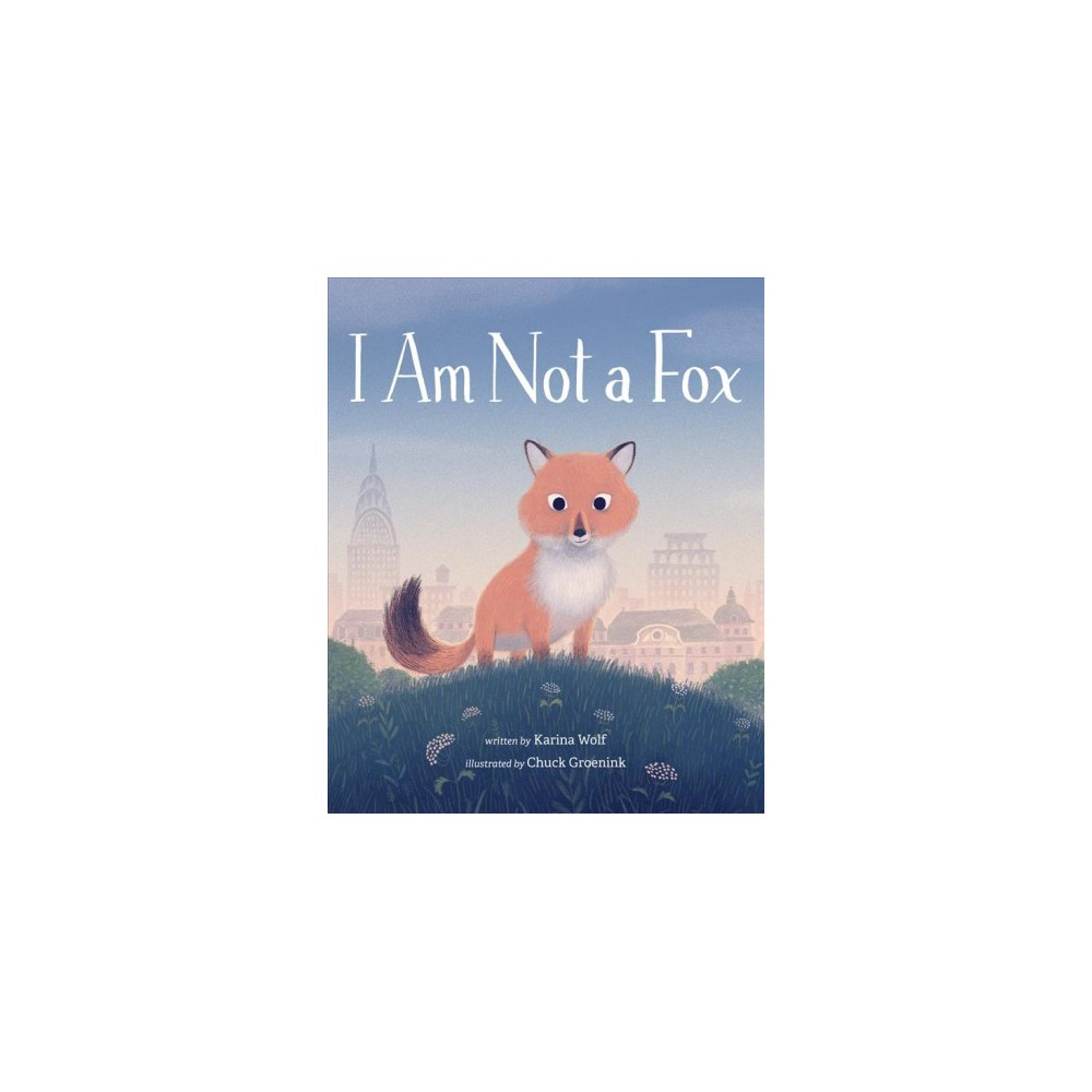 I Am Not a Fox - by Karina Wolf (School And Library)