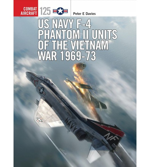 US Navy F-4 Phantom II Units of the Vietnam War, 1969-73 -  by Peter E. Davies (Paperback) - image 1 of 1