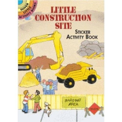 Little Construction Site Sticker Activity Book - (Dover Little Activity Books Stickers) by  Cathy Beylon (Paperback)