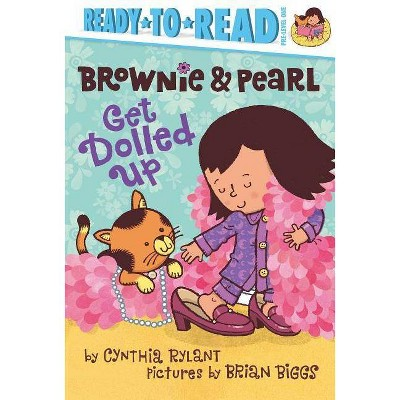 Brownie & Pearl Get Dolled Up - by  Cynthia Rylant (Hardcover)