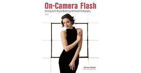 On-Camera Flash : Techniques for Digital Wedding and Portrait Photography (Paperback) - image 1 of 1