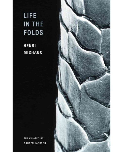 Life in the Folds (Paperback) (Henri Michaux) - image 1 of 1