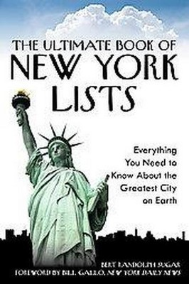 The Ultimate Book of New York Lists. Everything You Need to Know About the Greatest City on Earth