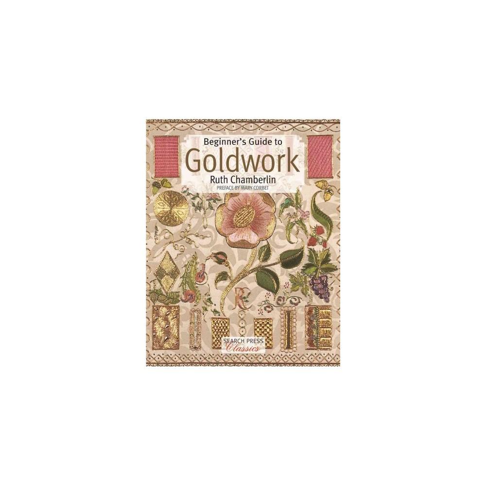 Beginner's Guide to Goldwork (Reissue) (Paperback) (Ruth Chamberlin)