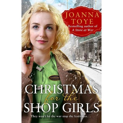 Christmas for the Shop Girls (the Shop Girls, Book 4) - (The Shop Girls) by  Joanna Toye (Paperback)