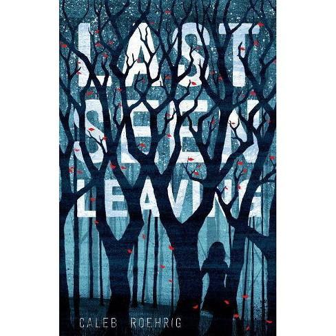 Last Seen Leaving - by  Caleb Roehrig (Paperback) - image 1 of 1