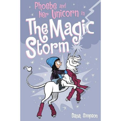 Phoebe and Her Unicorn in the Magic Storm (Phoebe and Her Unicorn Series Book 6) - by Dana Simpson (Paperback)