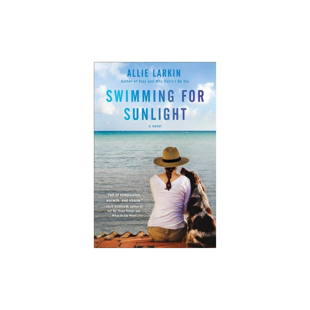 Swimming for Sunlight - by Allie Larkin (Hardcover)