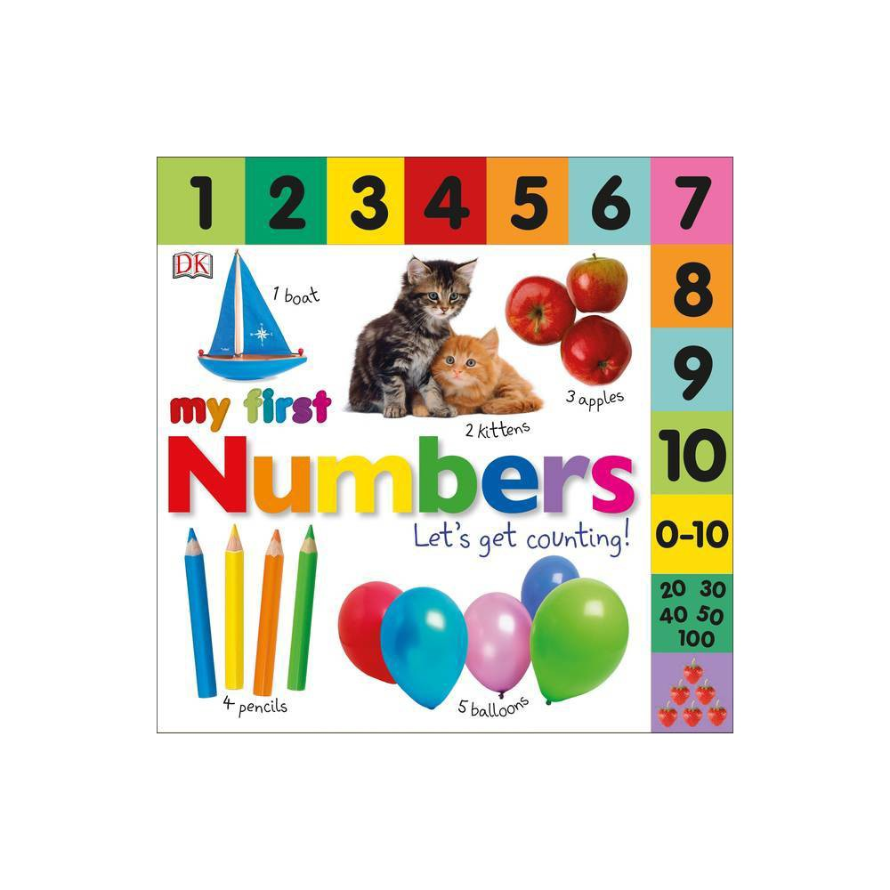My First Numbers My First Numbers By Dawn Sirett Board Book