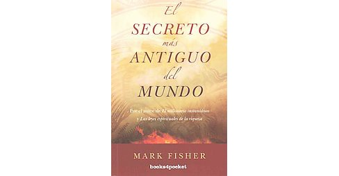 El secreto mas antiguo del mundo/ The Oldest Secret In The World (Paperback) (Mark Fisher) - image 1 of 1