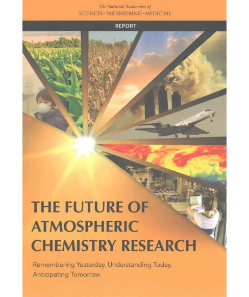 Future of Atmospheric Chemistry Research : Remembering Yesterday, Understanding Today, Anticipating - image 1 of 1