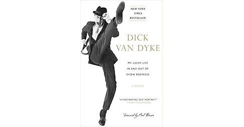 My Lucky Life : In and Out of Show Business (Paperback) (Dick Van Dyke) - image 1 of 1