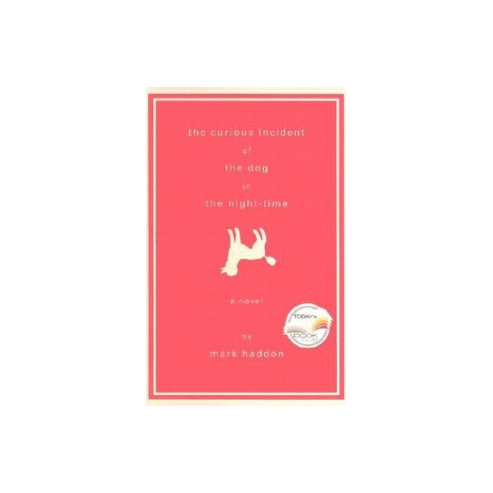 The Curious Incident Of The Dog In The Night Time By Mark Haddon Hardcover