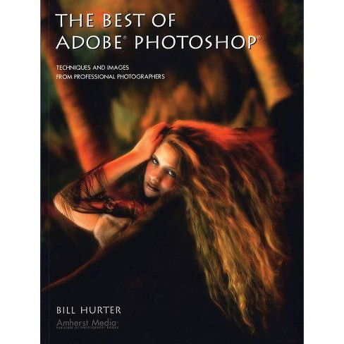 The Best of Adobe Photoshop - (Masters (Amherst Media)) by  Bill Hurter (Paperback) - image 1 of 1