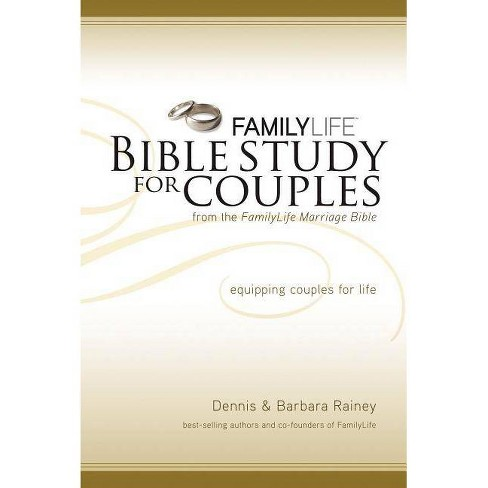 Family Life Bible Study For Couples By Dennis Rainey Barbara Rainey Paperback Target