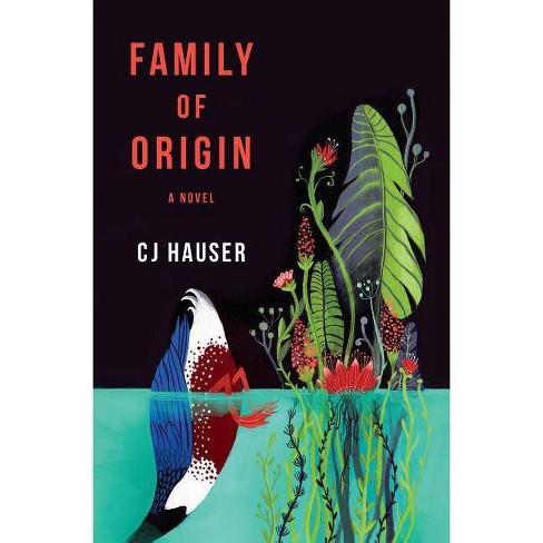Family of Origin - by  Cj Hauser (Hardcover) - image 1 of 1