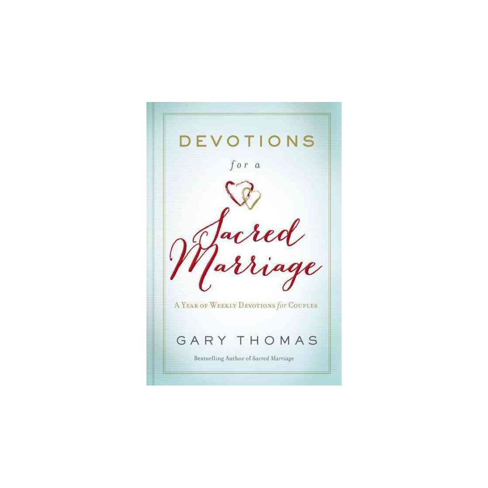 Devotions for a Sacred Marriage : A Year of Weekly Devotions for Couples (Hardcover) (Gary L. Thomas)