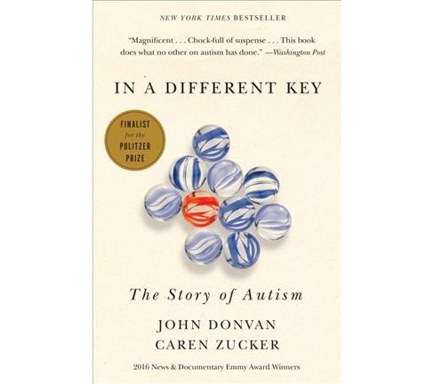In a Different Key : The Story of Autism -  Reprint by John Donvan & Caren Zucker (Paperback) - image 1 of 1