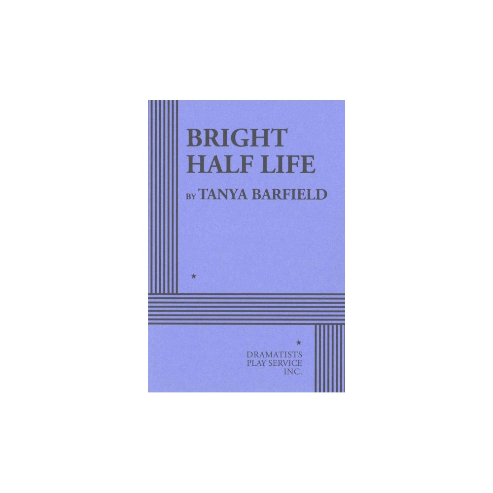 Bright Half Life (Paperback) (Tanya Barfield)