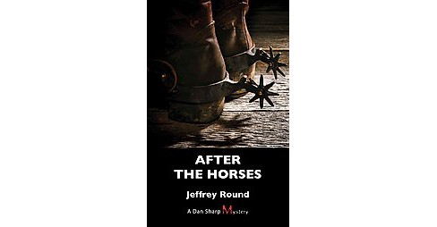 After the Horses (Paperback) (Jeffrey Round) - image 1 of 1