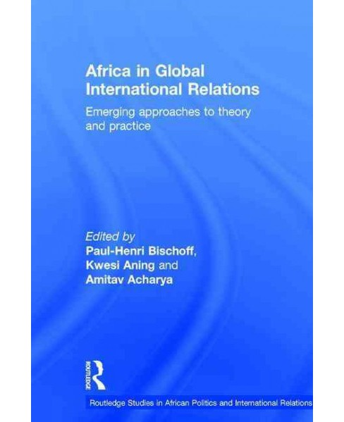 Africa in Global International Relations : Emerging Approaches to Theory and Practice (Hardcover) - image 1 of 1
