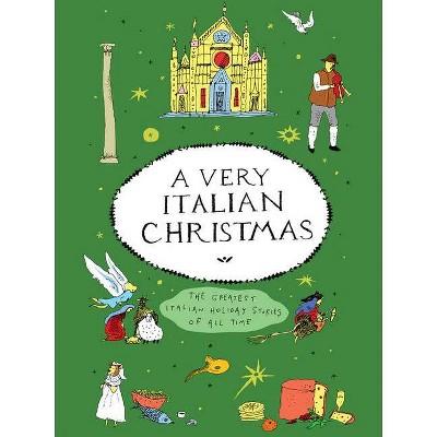 A Very Italian Christmas - (Very Christmas) by  Giovanni Boccaccio & Grazia Deledda & Anna Maria Ortese & Luigi Pirandello & Natalia Ginzburg