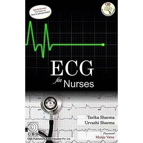 ECG for Nurses - by  Tarika Sharma & Urvashi Sharma (Paperback) - image 1 of 1