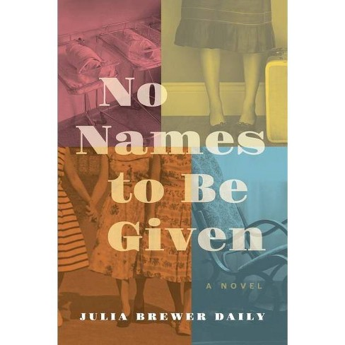 No Names to Be Given - by Julia Brewer Daily - image 1 of 1