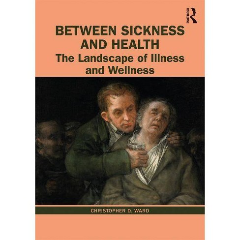 Between Sickness and Health - by  Christopher D Ward (Paperback) - image 1 of 1