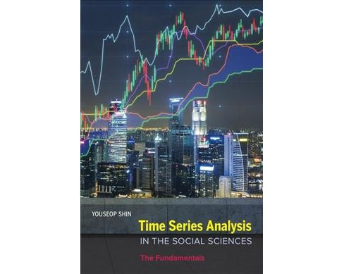Time Series Analysis in the Social Sciences : The Fundamentals (Paperback) (Youseop Shin) - image 1 of 1