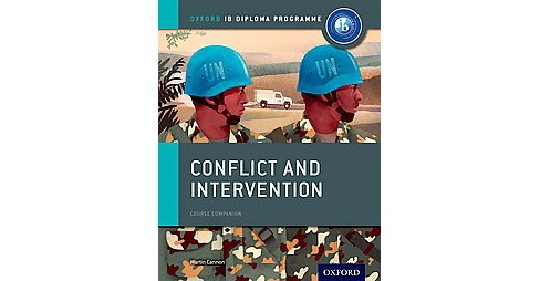 Conflict and Intervention : Course Companion (Paperback) (Martin Cannon) - image 1 of 1
