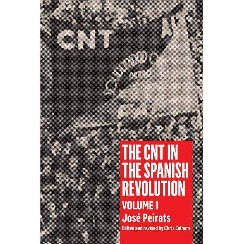 The CNT in the Spanish Revolution, Volume 1 - by  Jose Peirats (Paperback) - image 1 of 1
