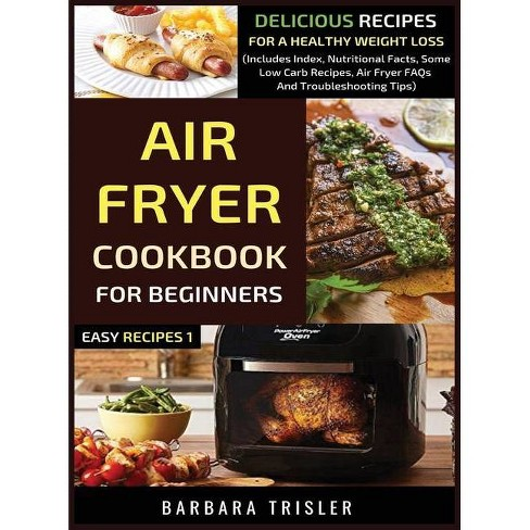 Air Fryer Cookbook For Beginners By Barbara Trisler Hardcover